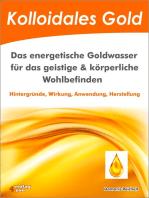 Kolloidales Gold. Das energetische Goldwasser für das geistige & körperliche Wohlbefinden.