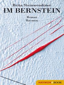 Im Bernstein: Roman