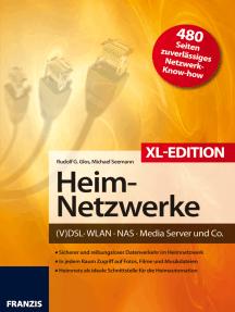 Heimnetzwerke XL-Edition: DSL/WLAN/PC/Handy/Drucker & Co.