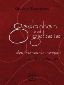 Gedanken und Gebete des Thomas von Kempen: Der kleine Kempis