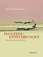 Flugzeugentführungen: Eine Kulturgeschichte
