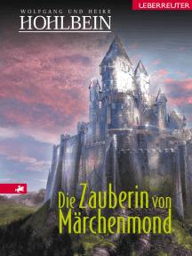 Die Zauberin von Märchenmond: Märchenmond Band 4