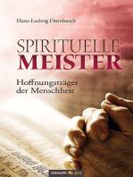 Spirituelle Meister - Hoffnungsträger der Menschheit