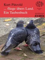 ... fliege übers Land. Ein Taubenbuch