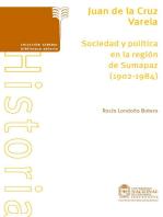 Juan de la Cruz Varela. Sociedad y política en la región de Sumapaz (1902-1984)
