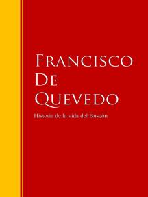 Historia de la vida del Buscón: Biblioteca de Grandes Escritores