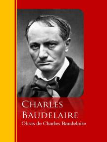 Obras de Charles Baudelaire: Biblioteca de Grandes Escritores
