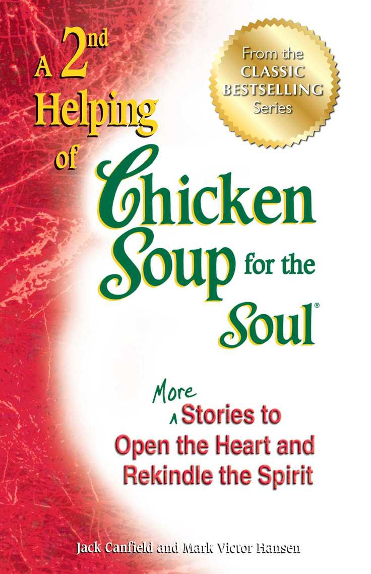 A 2nd Helping of Chicken Soup for the Soul by Jack Canfield and Mark Victor  Hansen by Jack Canfield and Mark Victor Hansen - Read Online