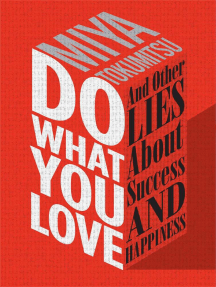 Do What You Love: And Other Lies About Success & Happiness
