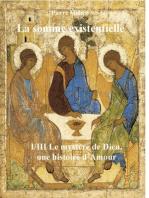 La somme existentielle I/III Le mystère de Dieu