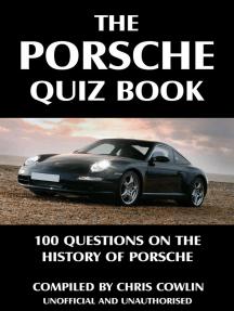 The Porsche Quiz Book: 100 Questions on the History of Porsche