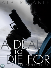 A Deal to Die For: The Alex Scott Files