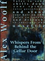 Whispers From Behind The Cellar Door