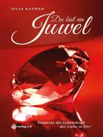 Du bist ein Juwel