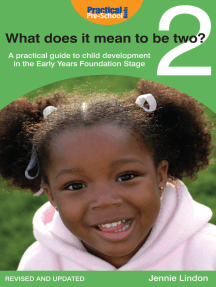 What Does it Mean to be Two?: A practical guide to child development in the Early Years Foundation Stage
