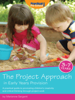 The Project Approach in Early Years Provision: A practical guide to promoting children's creativity and critical thinking through project work
