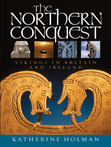 The Northern Conquest: Vikings in Britain and Ireland