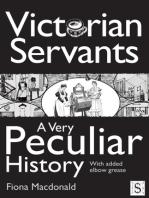 Victorian Servants, A Very Peculiar History