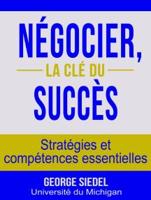 Négocier, la clé du succès: Stratégies et compétences essentielles
