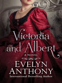 Victoria and Albert: A Novel