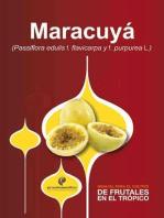Manual para el cultivo de frutales en el trópico. Maracuyá