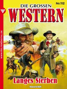 Die großen Western 112: Langes Sterben