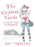 The Goddess Guide to Dates, Fate & Soulmates
