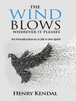 The Wind Blows Wherever it Pleases