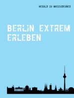 Berlin extrem erleben