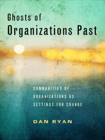 Ghosts of Organizations Past: Communities of Organizations as Settings for Change