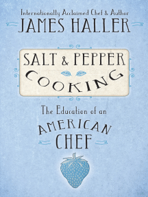 Salt and Pepper Cooking: The Education of an American Chef