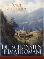 Die schönsten Heimatromane von Peter Rosegger