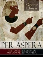 Per aspera (Historischer Roman aus dem alten Ägypten)