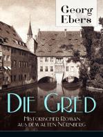 Die Gred - Historischer Roman aus dem alten Nürnberg