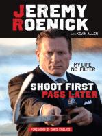 Shoot First, Pass Later