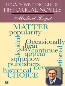 Legat's Writing Guide: Historical Novels