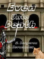 Even Unto Death