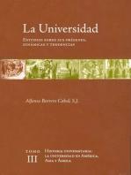 La universidad. Estudios sobre sus orígenes, dinámicas y tendencias: Vol. 3. Historia universitaria: la universidad en América, Asia y África