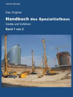 Das Original Handbuch des Spezialtiefbaus Geräte und Verfahren: Band 1