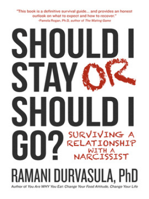 Should I Stay or Should I Go?: Surviving a Relationship with a Narcissist  by Ramani Durvasula - Book - Read Online