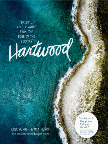 Hartwood: Bright, Wild Flavors from the Edge of the Yucatán