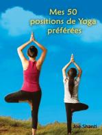 Mes 50 Positions de Yoga préférées
