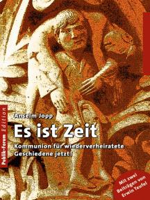 Anselm Jopp, Es ist Zeit: Kommunion für wiederverheiratete Geschiedene jetzt!