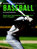 Becoming Mentally Tougher In Baseball By Using Meditation