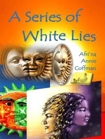 A Series Of White Lies