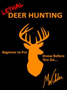 Lethal Deer Hunting