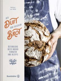 Der Duft von frischem Brot: Österreichs beste Bäcker verraten ihre Rezepte