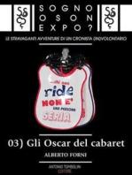 Sogno o son Expo? - 03 Gli Oscar del cabaret