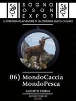 Sogno o son Expo? - 06 MondoCaccia MondoPesca
