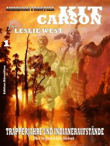 Trapperjahre und Indianeraufstände: Kit Carson Sammelband, #1